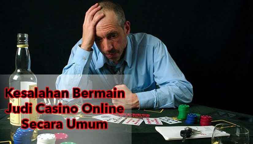 Kesalahan Umum Bermain Casino Online